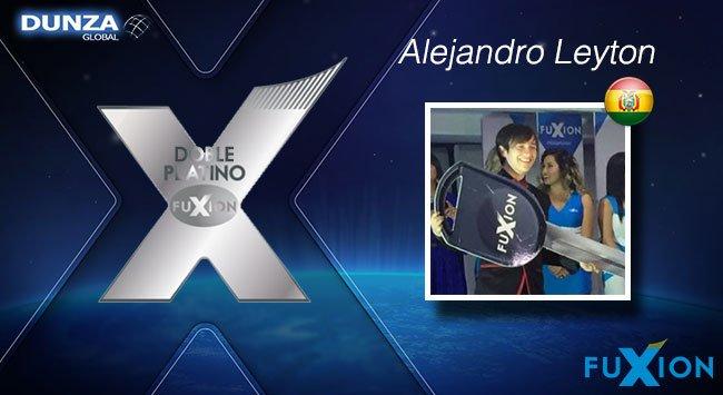 Alejandro Leyton - Bolivia - Doble Platino - DunzaGlobal - FuXion - DunzaGlobal.com